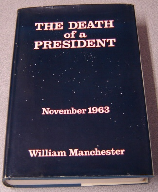 Image for The Death Of A President, November 20 - November 25, 1963; SIGNED