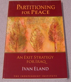 Image for Partitioning for Peace: An Exit Strategy for Iraq