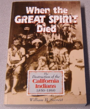 Image for When the Great Spirit Died: The Destruction of the California Indians 1850-1860