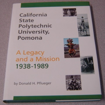 Image for California State Polytechnic University, Pomona: A Legacy And A Mission, 1938-1989