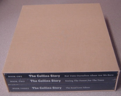 Image for The Collins Story, Three (3) Volumes In Slipcase: Not Unto Ourselves Alone Are We Born, Seeing The Forest For The Trees, The Road Less Taken