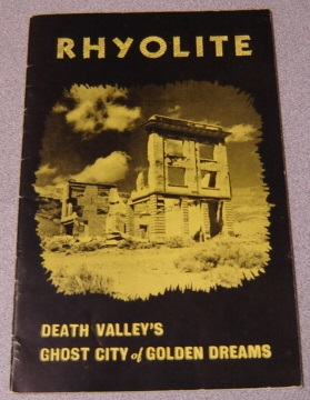 Image for Rhyolite: The Ghost City of Golden Dreams (Southwest Panorama Number One)