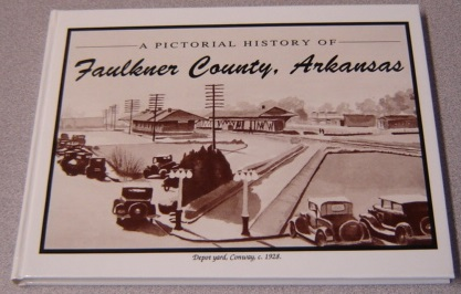 Image for A Pictorial History Of Faulkner County, Arkansas