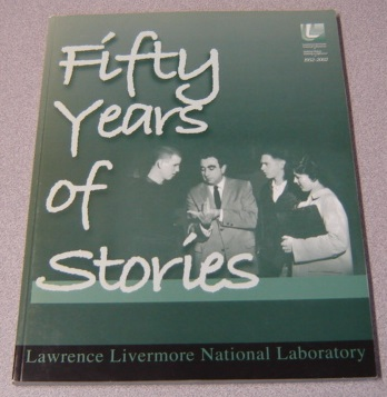 Image for Fifty Years Of Stories, Lawrence Livermore National Laboratory, 1952-2002
