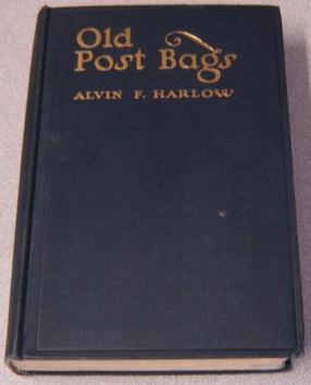 Image for Old Post Bags: The Story Of The Sending Of A Letter In Ancient And Modern Times