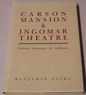 Image for Carson Mansion & Ingomar Theatre: Cultural Adventures In California; Signed