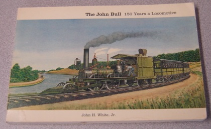 Image for The John Bull: 150 Years A Locomotive
