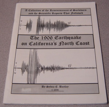 Image for The 1906 Earthquake on California's North Coast, a Collection of the Reminiscences of Survivors and the Scientific Reports That Followed