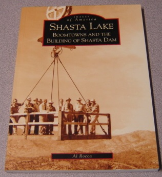 Image for Shasta Lake: Boomtowns and the Building of Shasta Dam (Images of America: California)