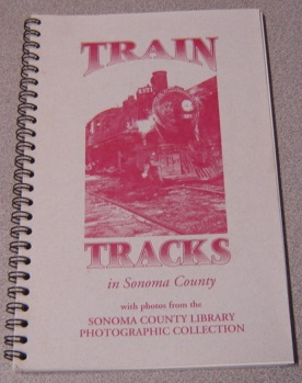 Image for Train Tracks In Sonoma County With Photos From The Sonoma County Library Photographic Collection
