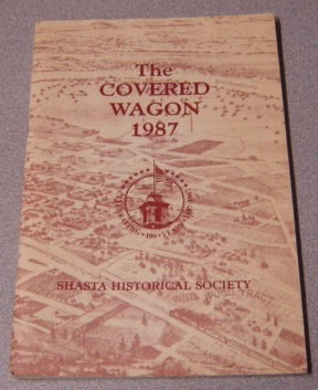 Image for The Covered Wagon 1987 (An Annual Publication of the Shasta Historical Society)