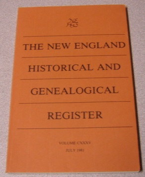 Image for The New England Historical and Genealogical Register, Volume CXXXV, July 1981