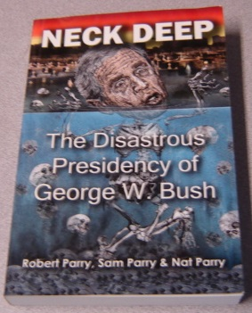 Image for Neck Deep: The Disastrous Presidency Of George W. Bush; Signed