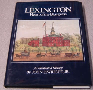 Image for Lexington: Heart Of The Bluegrass, An Illustrated History