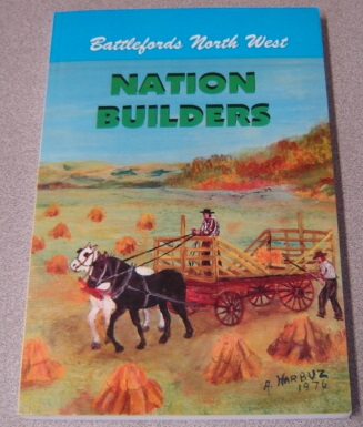 Image for Battlefords North West Nation Builders: Memories of Early Pioneers