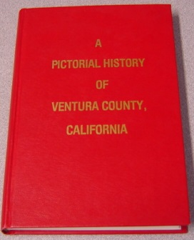 Image for A Pictorial History Of Ventura County, California; Signed