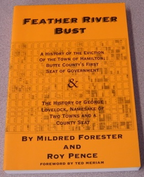 Image for Feather River Bust: A History Of The Eviction Of The Town Of Hamilton, Butte County's First Seat Of Government & The History Of George Lovelock, Namesake Of Two Towns And A County Seat; Signed