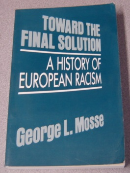 Image for Toward the Final Solution: A History of European Racism