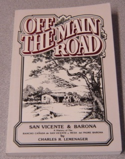 Image for Off The Main Road: San Vicente & Barona: A History Of The Rancho Canada De San Vicente Y Mesa Del Padre Barona; Signed