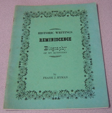 Image for Historic Writings ; Reminiscence ; Biography Of My Activities; Signed