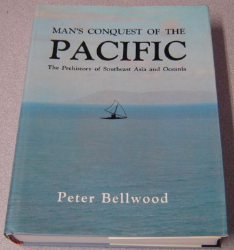Image for Man's Conquest Of The Pacific: The Prehistory Of Southeast Asia And Oceania