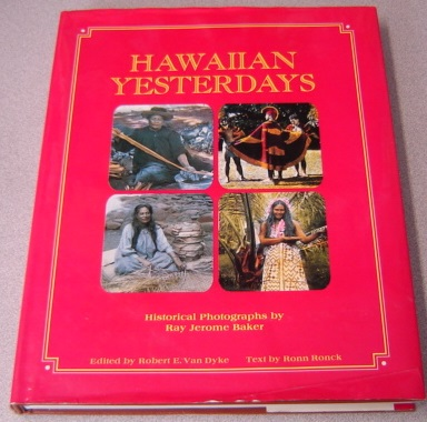 Image for Hawaiian Yesterdays: Historical Photographs By Ray Jerome Baker