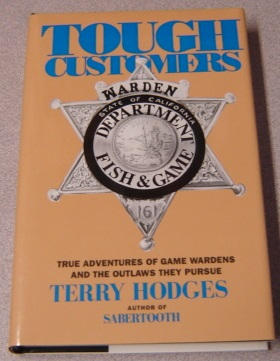 Image for Tough Customers : True Adventures Of Game Wardens And The Outlaws They Pursue; Signed
