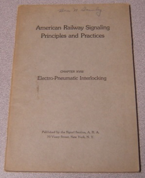 Image for American Railway Signaling Principles and Practices, Chapter XVIII, Electro-Pneumatic Interlocking