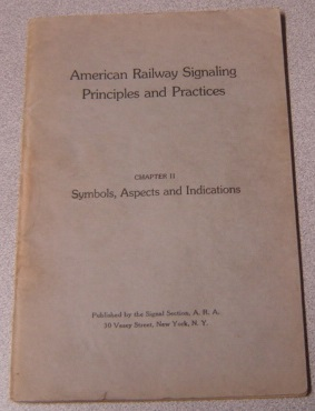Image for American Railway Signaling Principles and Practices, Chapter II: Symbols, Aspects and Indications