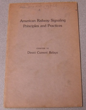 Image for American Railway Signaling Principles and Practices, Chapter VI: Direct Current Relays
