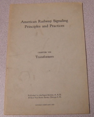 Image for American Railway Signaling Principles and Practices, Chapter VIII: Transformers