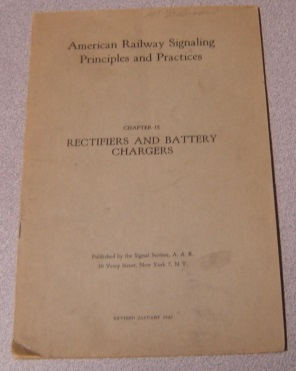 Image for American Railway Signaling Principles and Practices, Chapter IX: Rectifiers and Battery Chargers