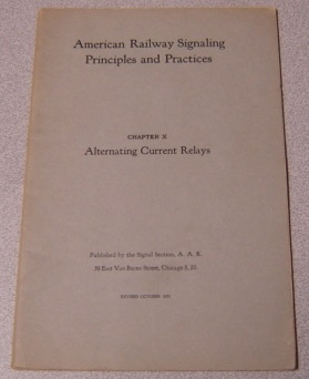 Image for American Railway Signaling Principles and Practices, Chapter X: Alternating Current Relays