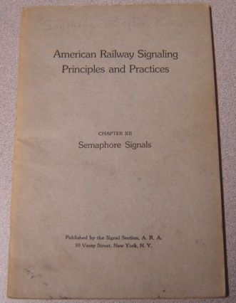 Image for American Railway Signaling Principles and Practices, Chapter XII: Semaphore Signals