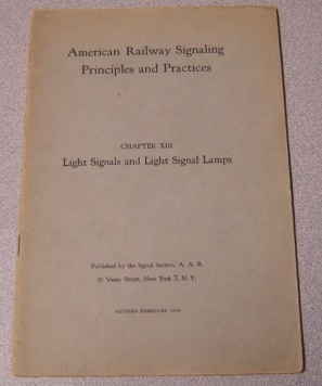 Image for American Railway Signaling Principles and Practices, Chapter XIII: Light Signals & Light Signal Lamps