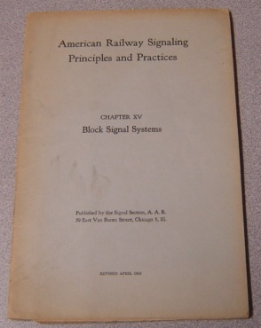 Image for American Railway Signaling Principles and Practices, Chapter XV: Block Signal Systems