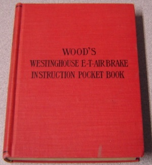 Image for The Westinghouse E-T Air Brake Instruction Pocket Book
