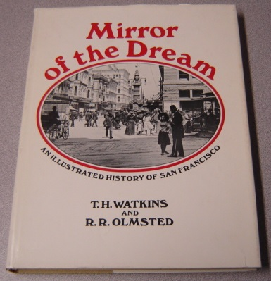 Image for Mirror Of The Dream: An Illustrated History Of San Francisco