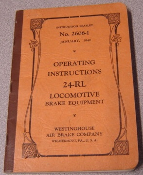 Image for Operating Instructions 24-RL Locomotive Brake Equipment, Instruction Leaflet No. 2606-1, January, 1949