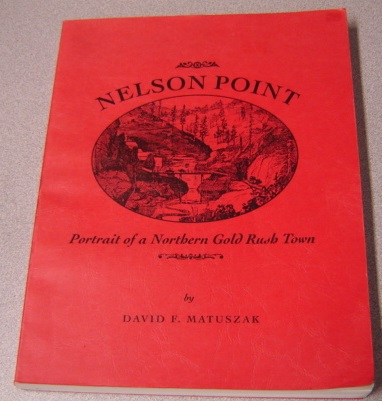 Image for Nelson Point: Portrait Of A Northern Gold Rush Town; Signed