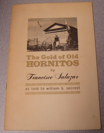 Image for The Gold Of Old Hornitos; Signed