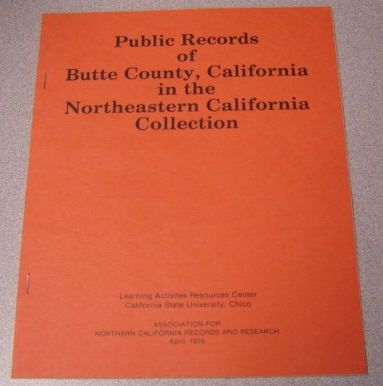 Image for Public Records of Butte County, California in the Northeastern California Collection, Second Edition