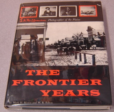 Image for The Frontier Years: L. A. Huffman, Photographer Of The Plains