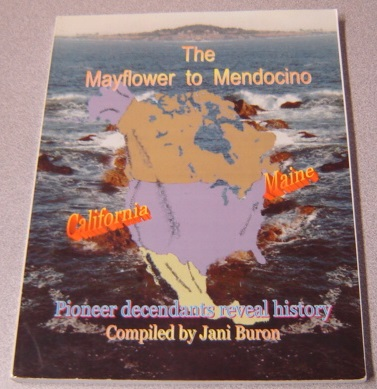 Image for The Mayflower To Mendocino: Pioneer Descendants Reveal History; Signed