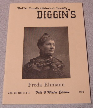 Image for Butte County Historical Society Diggin's, Volume 23 No. 3 & 4, Fall & Winter Edition 1979, Freda Ehmann Cover Photo
