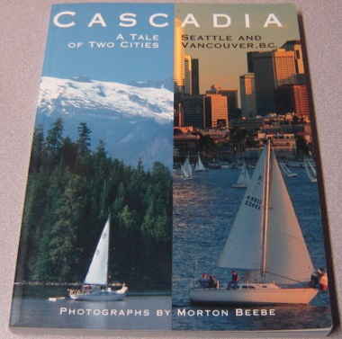 Image for Cascadia: A Tale Of Two Cities, Seattle And Vancouver, B. C.; Signed