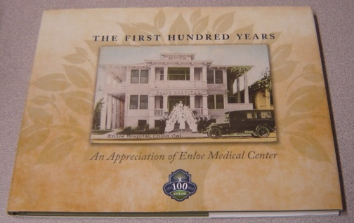 Image for The First Hundred Years: An Appreciation of Enloe Medical Center