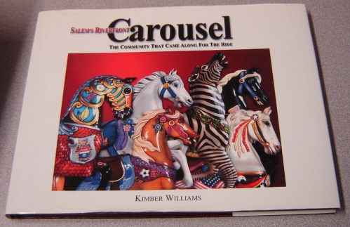 Image for Salem's Riverfront Carousel: The Community That Came Along for the Ride