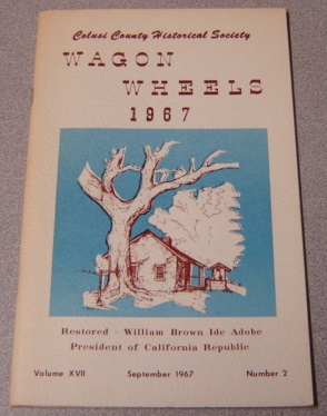 Image for Wagon Wheels: A Publication of the Colusi County Historical Society, Volume XVI (17) Number 2, September 1967