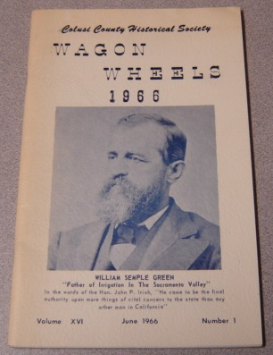 Image for Wagon Wheels: A Publication of the Colusi County Historical Society, Volume XVI (16) Number 1, June 1966